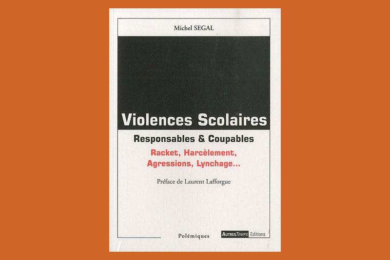 VIOLENCES SCOLAIRES – RESPONSABLES ET COUPABLES