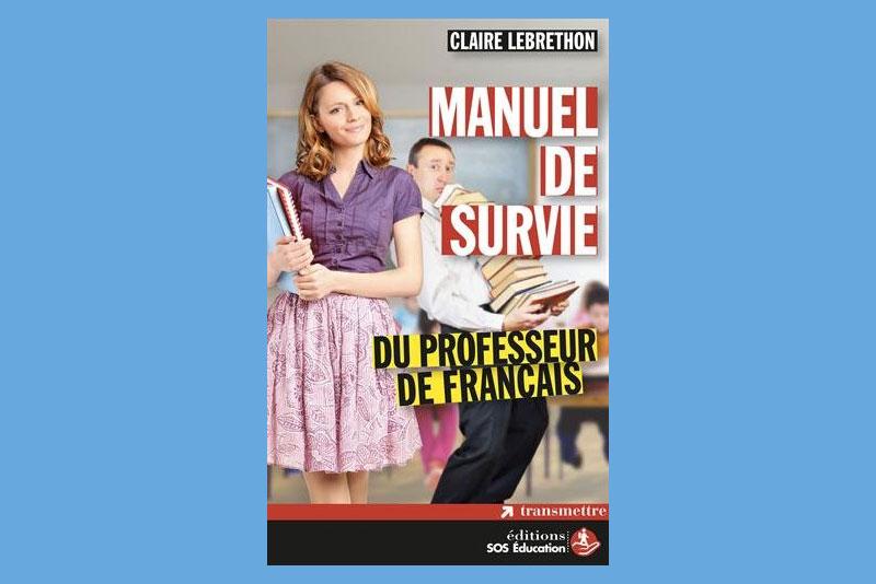 MANUEL DE SURVIE DU PROFESSEUR DE FRANCAIS