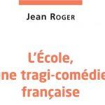 L'ECOLE, UNE TRAGI-COMEDIE FRANCAISE
