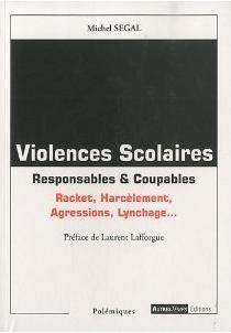 Violences scolaires - Responsables et coupables